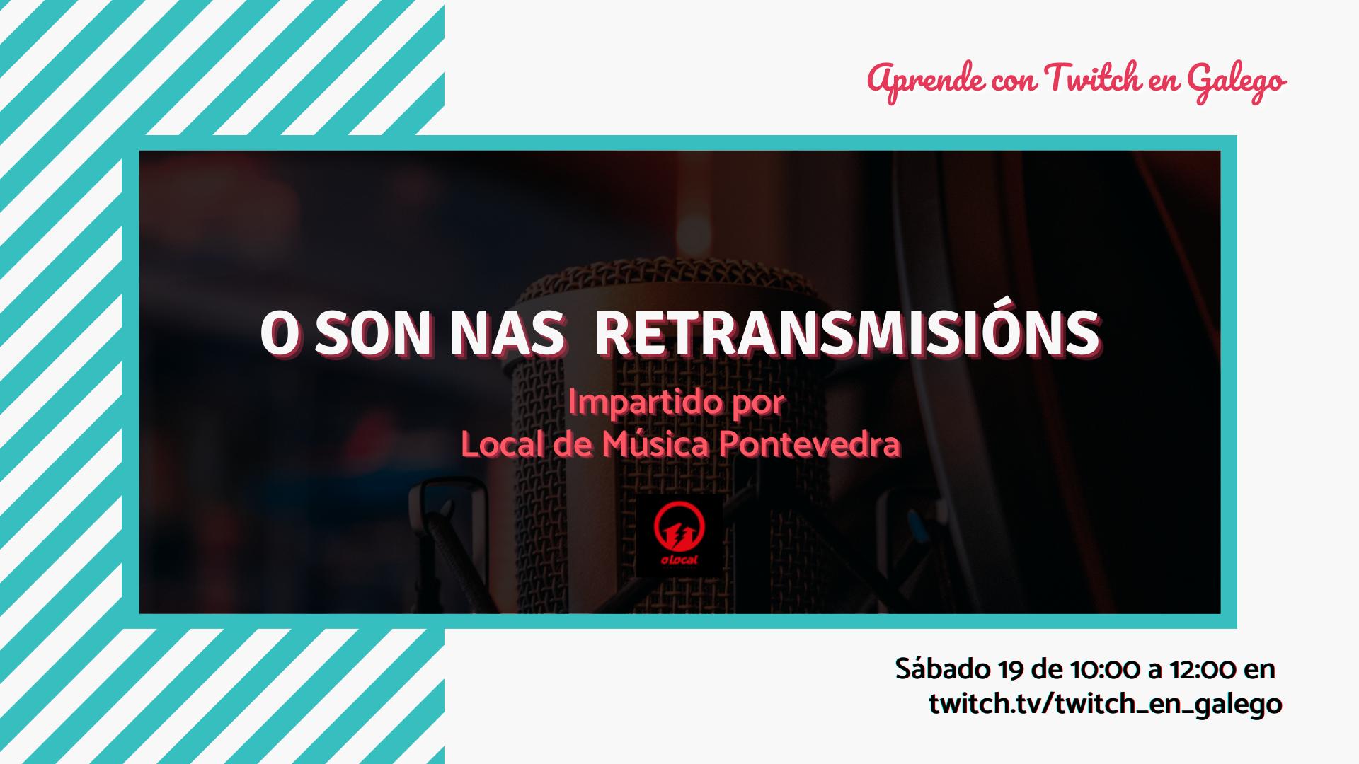 Impartimos unha sesión sobre son na canle de Twitch en Galego