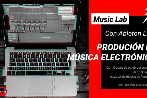 Ven FOZAR ao Music Lab con un c̶u̶r̶s̶o̶?̶ de música de electrónica
